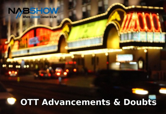 NAB 2012 OTT Advancements & Doubts