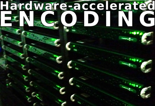 Hardware-accelerated Encoding [Streaming Video Technologies Panorama, part 1]