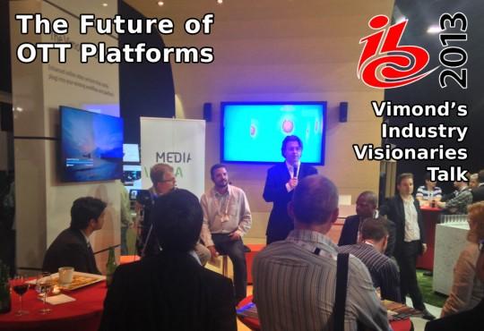 [IBC 2013 Talk] The Future of OTT Platforms