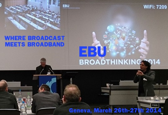EBU BroadThinking 2014: Forget Multiscreen, We Are Heading Towards ONE Screen