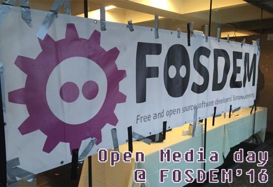 Open Media day @ FOSDEM'16