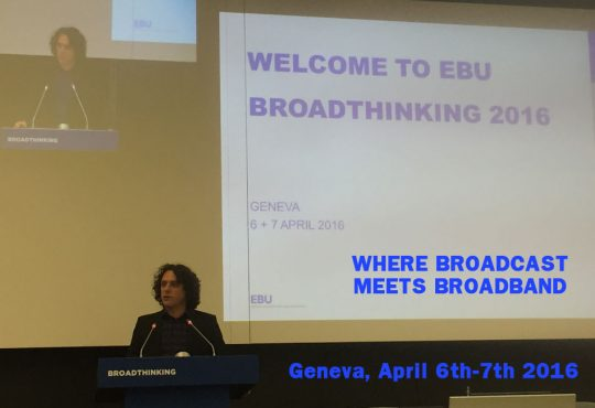EBU BroadThinking 2016 – The Year When Broadcasters Became Multidisciplinary Scientists  // DAY 1 Report